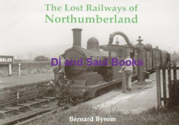 The Lost Railways of Northumberland, by Bernard Byrom